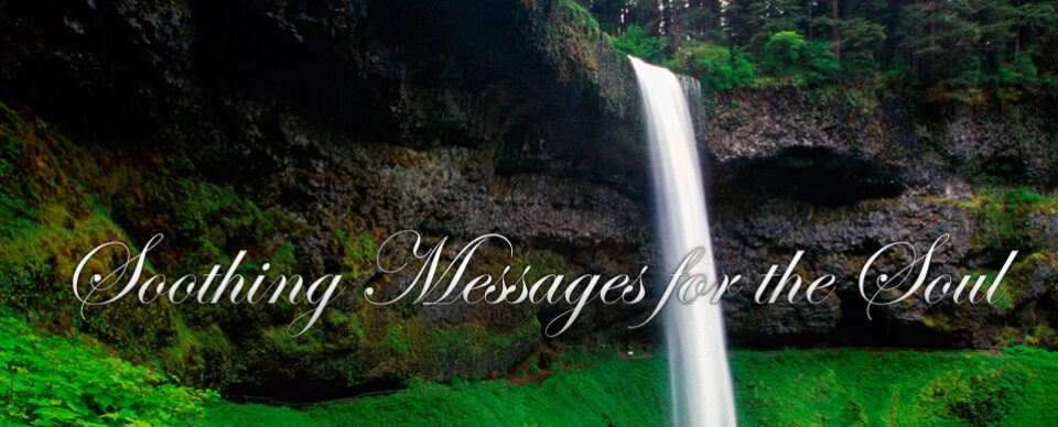 Soothing Messages for the Soul